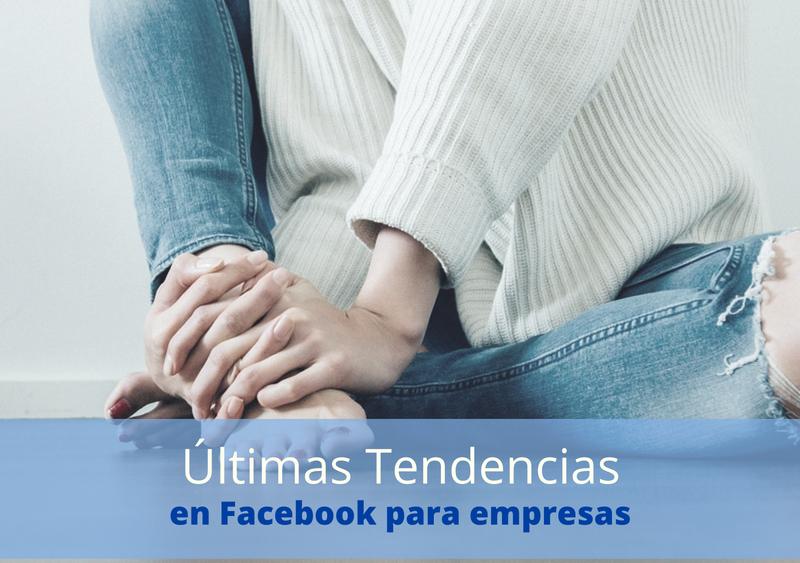 Tendencias de Facebook para empresas